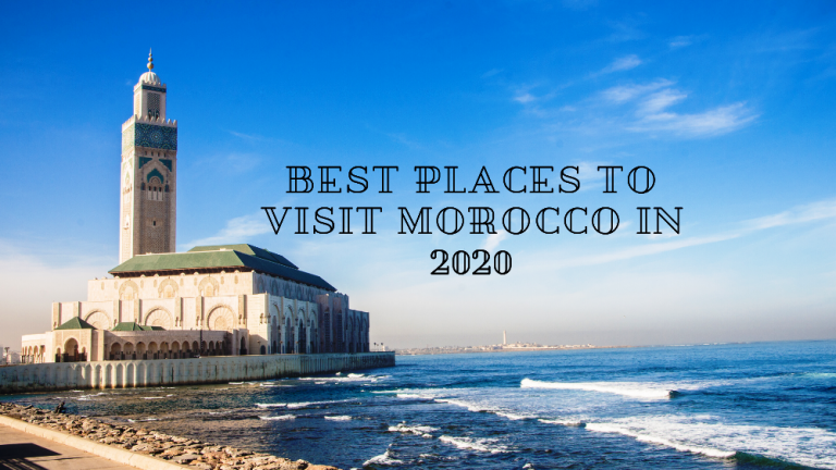 Best places to visit Morocco in 2020